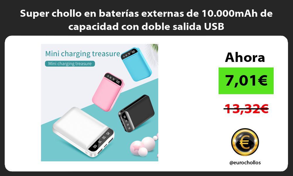 Super chollo en baterías externas de 10 000mAh de capacidad con doble salida USB
