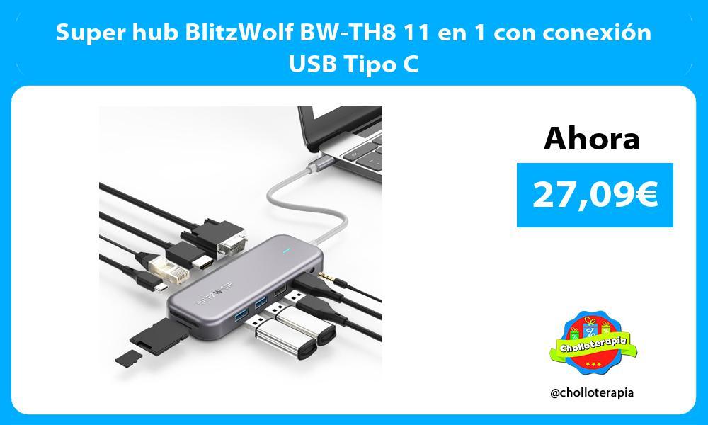 Super hub BlitzWolf BW TH8 11 en 1 con conexión USB Tipo C