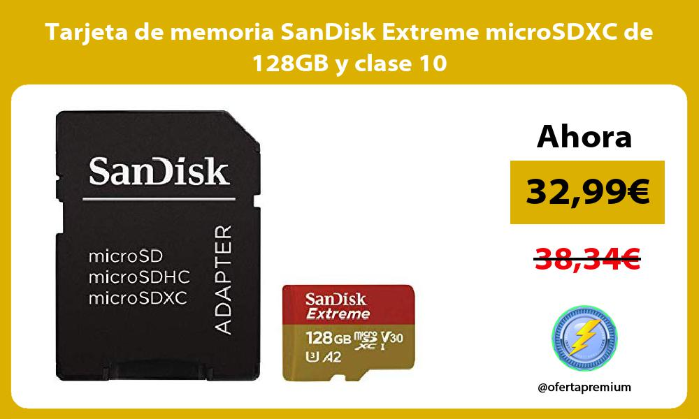 Tarjeta de memoria SanDisk Extreme microSDXC de 128GB y clase 10