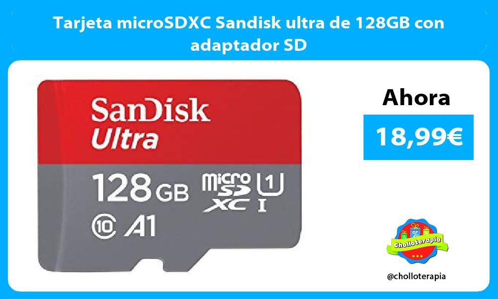 Tarjeta microSDXC Sandisk ultra de 128GB con adaptador SD