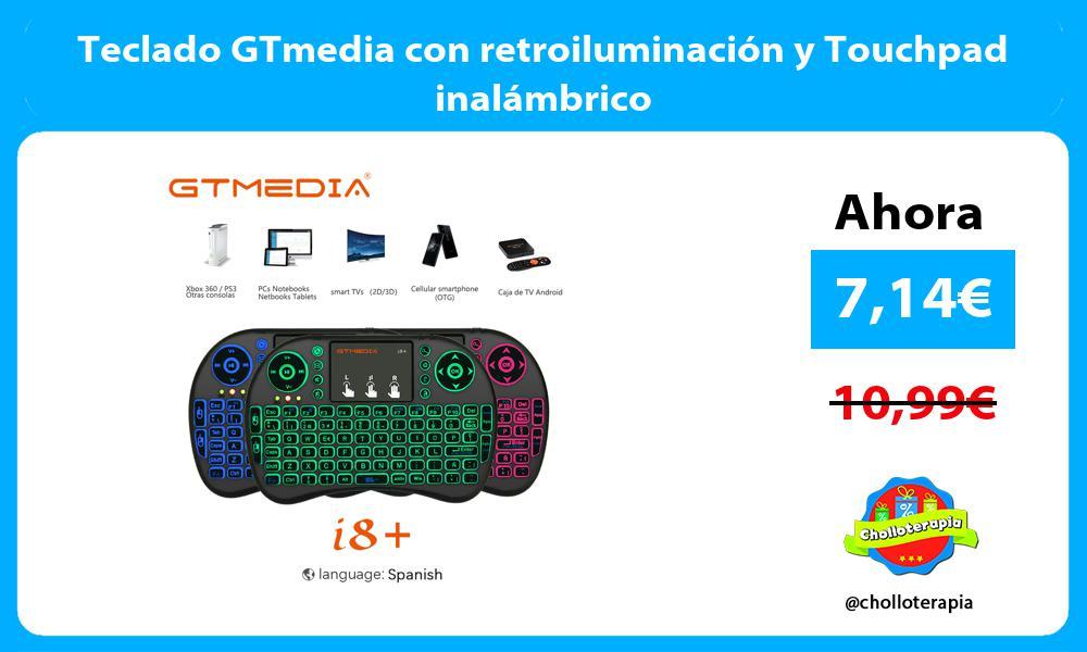 Teclado GTmedia con retroiluminación y Touchpad inalámbrico