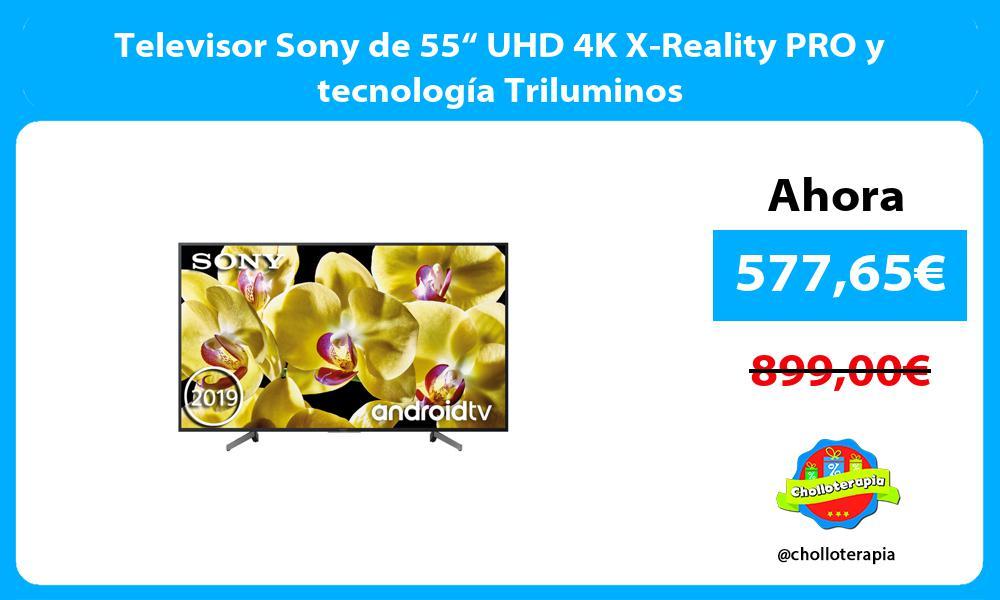 """Televisor Sony de 55"""" UHD 4K X Reality PRO y tecnología Triluminos"""