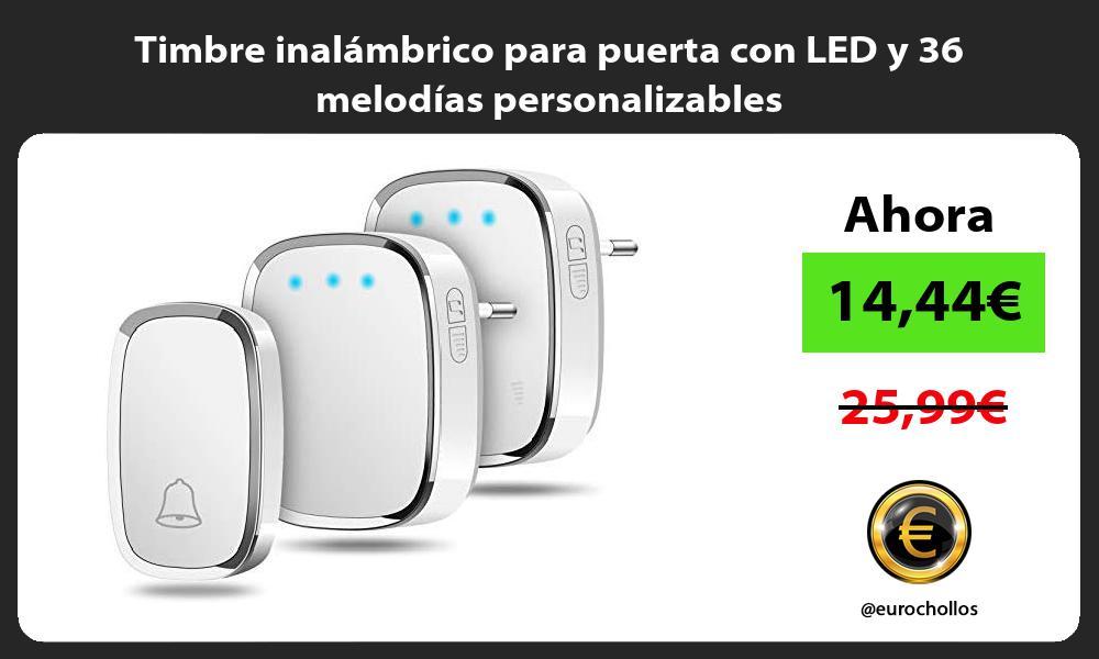 Timbre inalámbrico para puerta con LED y 36 melodías personalizables