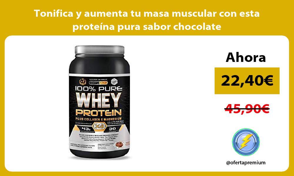 Tonifica y aumenta tu masa muscular con esta proteína pura sabor chocolate