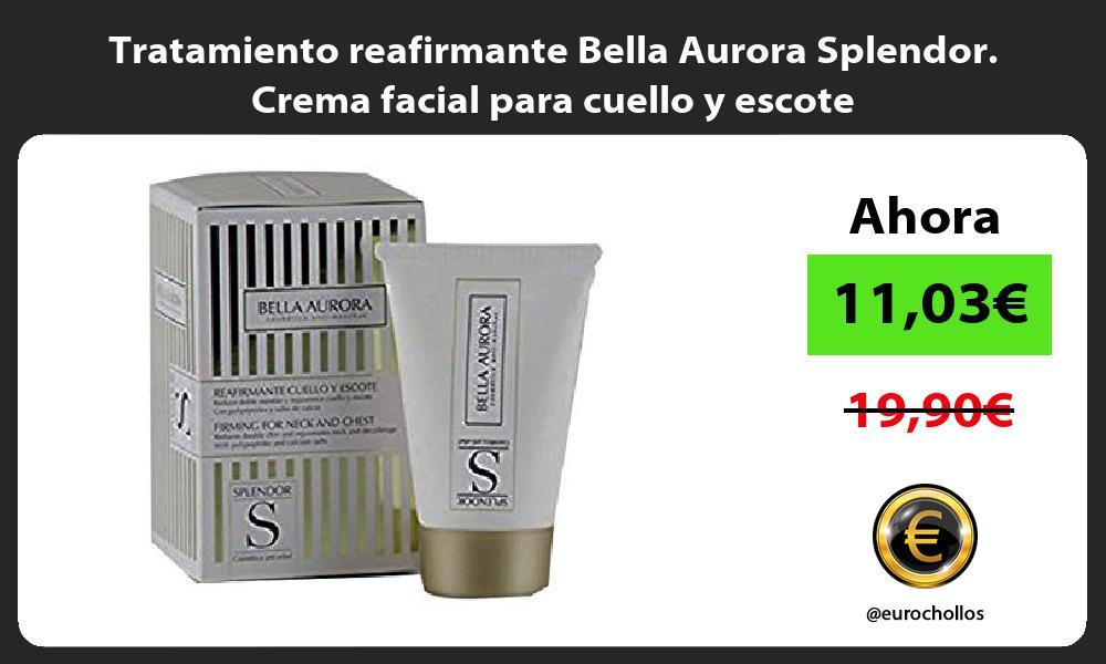 Tratamiento reafirmante Bella Aurora Splendor Crema facial para cuello y escote