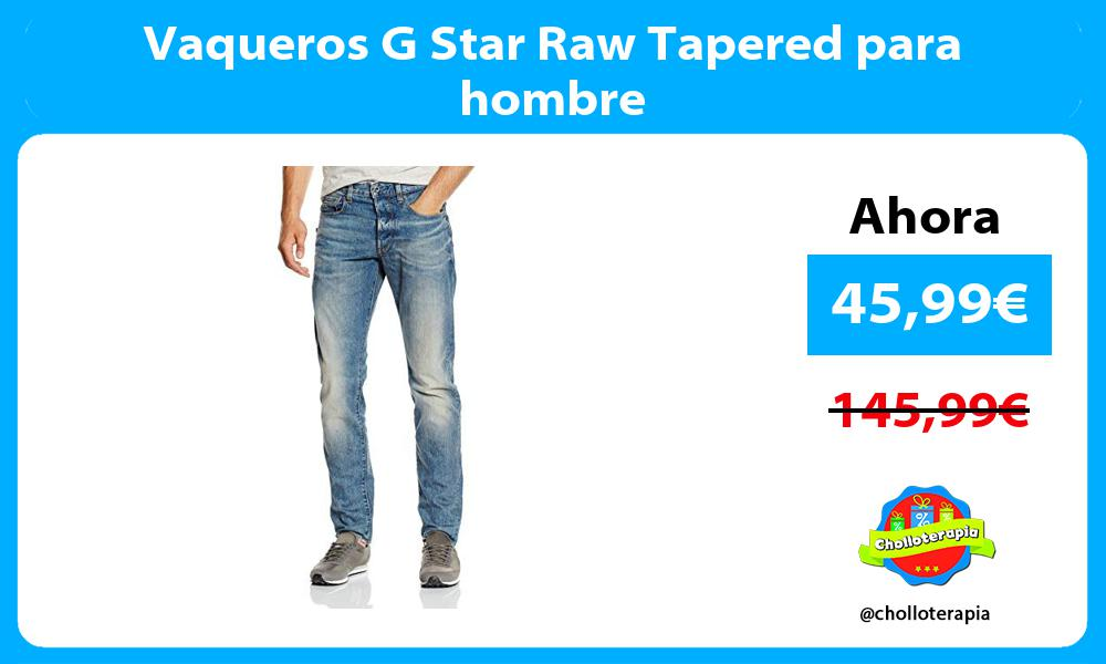 Vaqueros G Star Raw Tapered para hombre