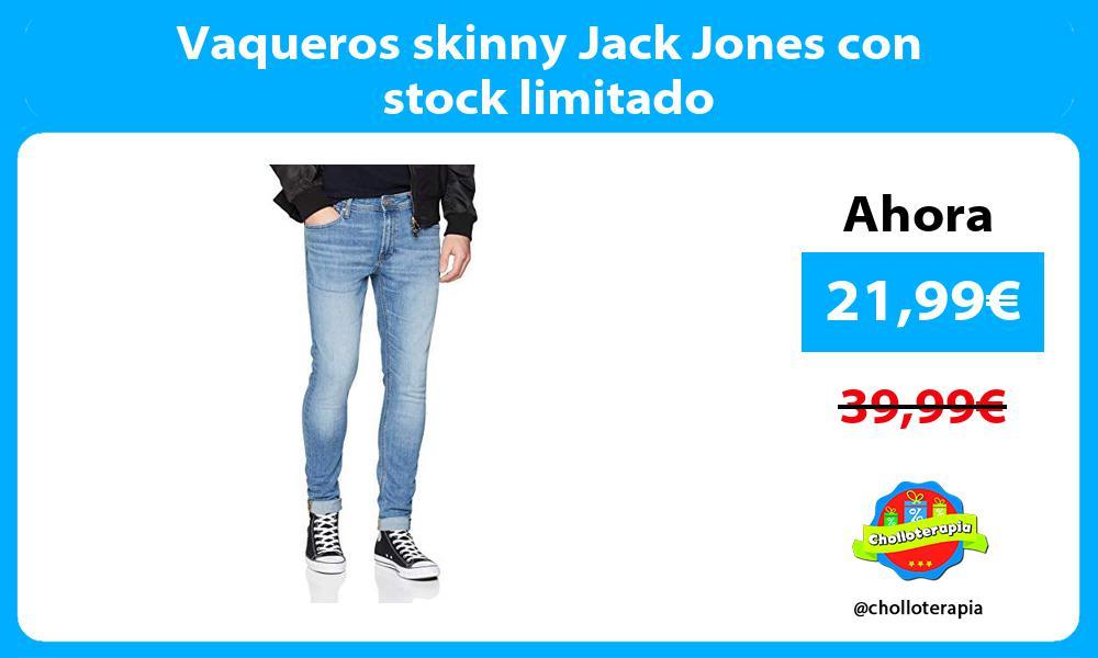 Vaqueros skinny Jack Jones con stock limitado