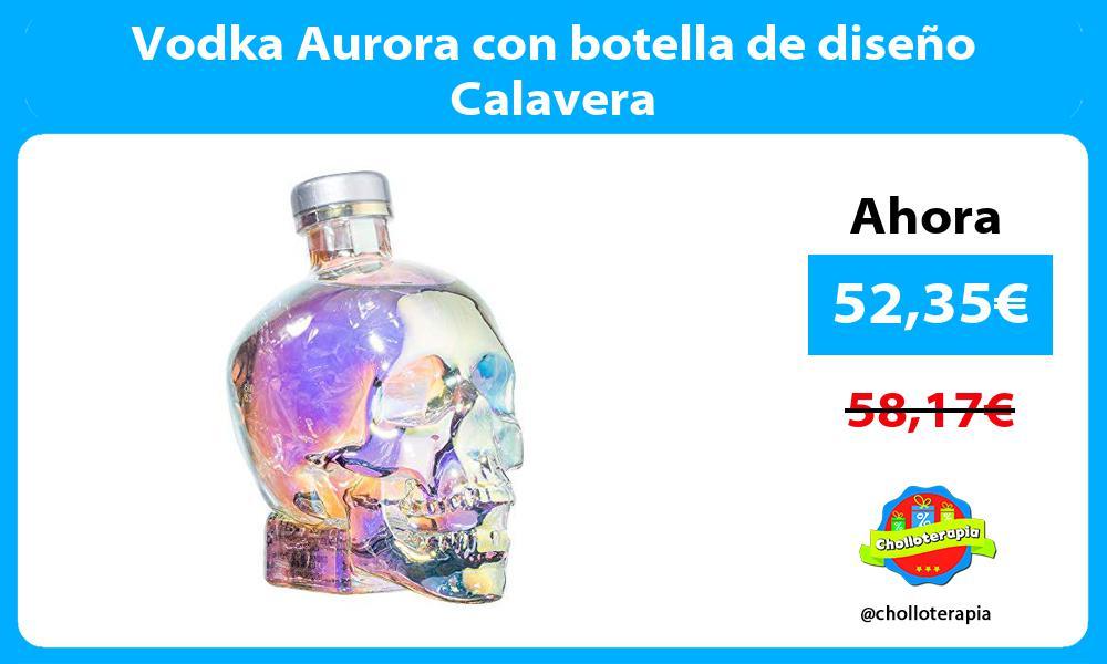Vodka Aurora con botella de diseño Calavera