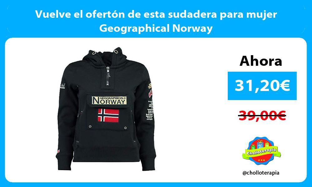 Vuelve el ofertón de esta sudadera para mujer Geographical Norway