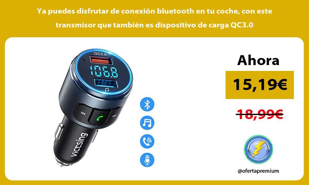 Ya puedes disfrutar de conexión bluetooth en tu coche con este transmisor que también es dispositivo de carga QC3.0