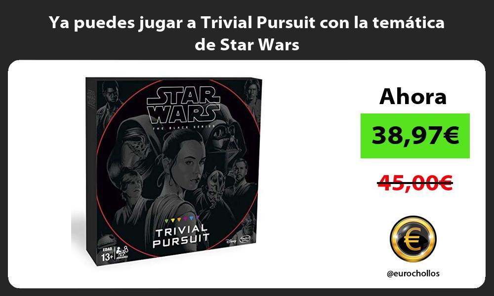 Ya puedes jugar a Trivial Pursuit con la temática de Star Wars