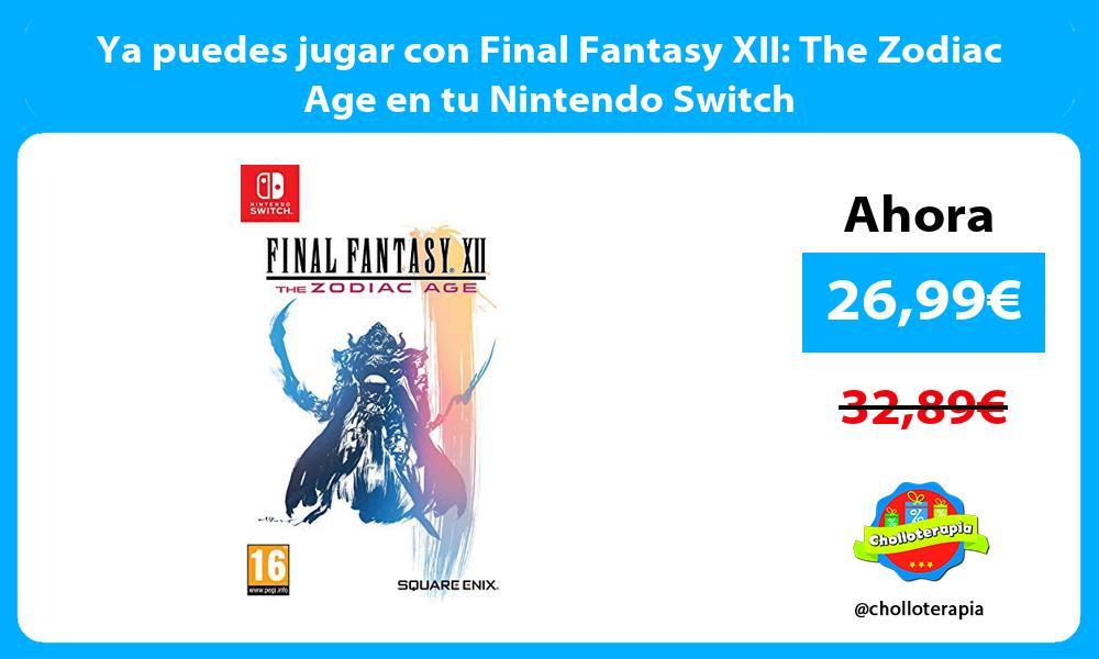 Ya puedes jugar con Final Fantasy XII The Zodiac Age en tu Nintendo Switch