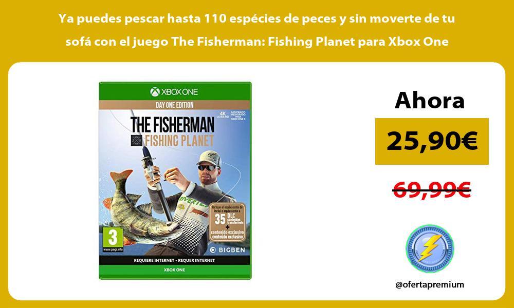 Ya puedes pescar hasta 110 espécies de peces y sin moverte de tu sofá con el juego The Fisherman Fishing Planet para Xbox One