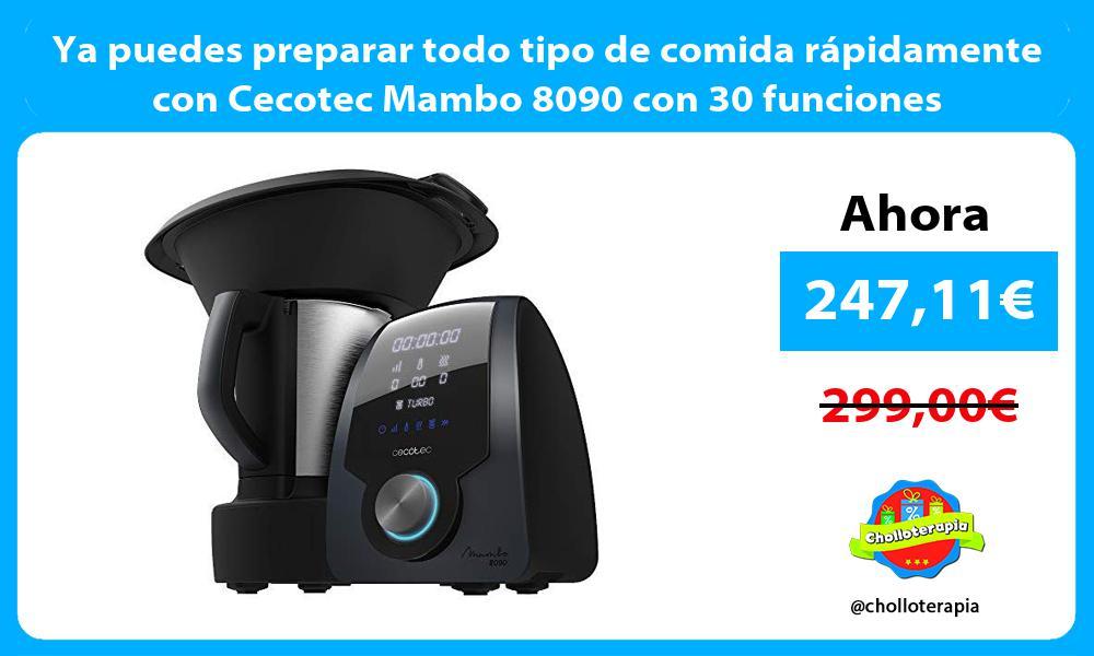 Ya puedes preparar todo tipo de comida rápidamente con Cecotec Mambo 8090 con 30 funciones
