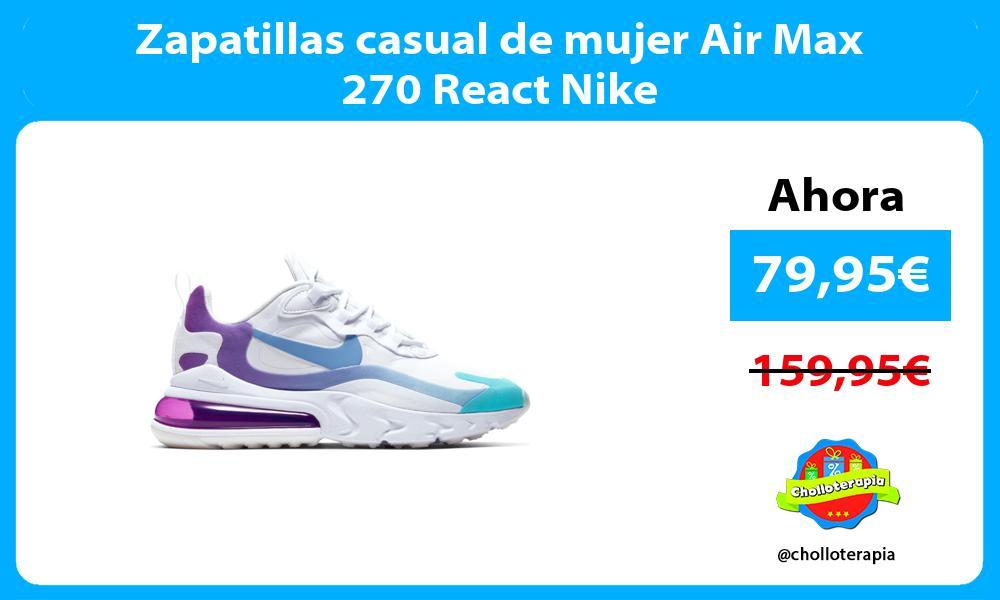 Zapatillas casual de mujer Air Max 270 React Nike