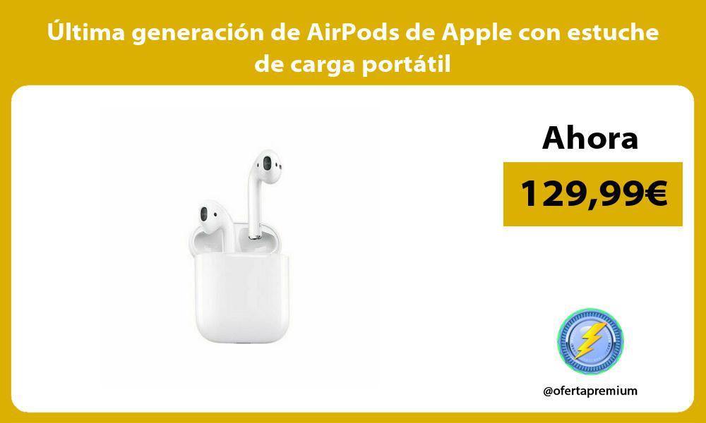ltima generación de AirPods de Apple con estuche de carga portátil