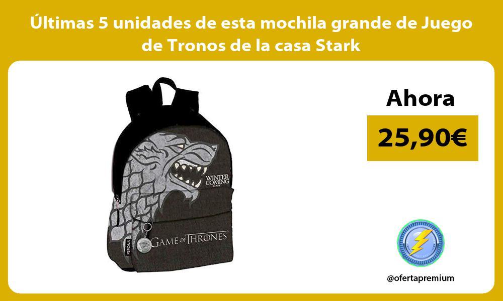 ltimas 5 unidades de esta mochila grande de Juego de Tronos de la casa Stark