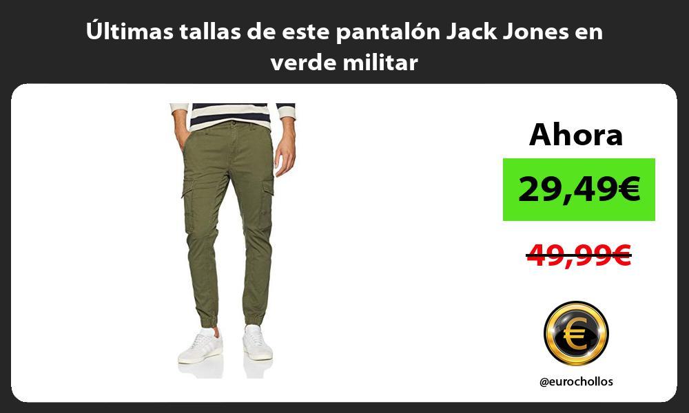 ltimas tallas de este pantalón Jack Jones en verde militar