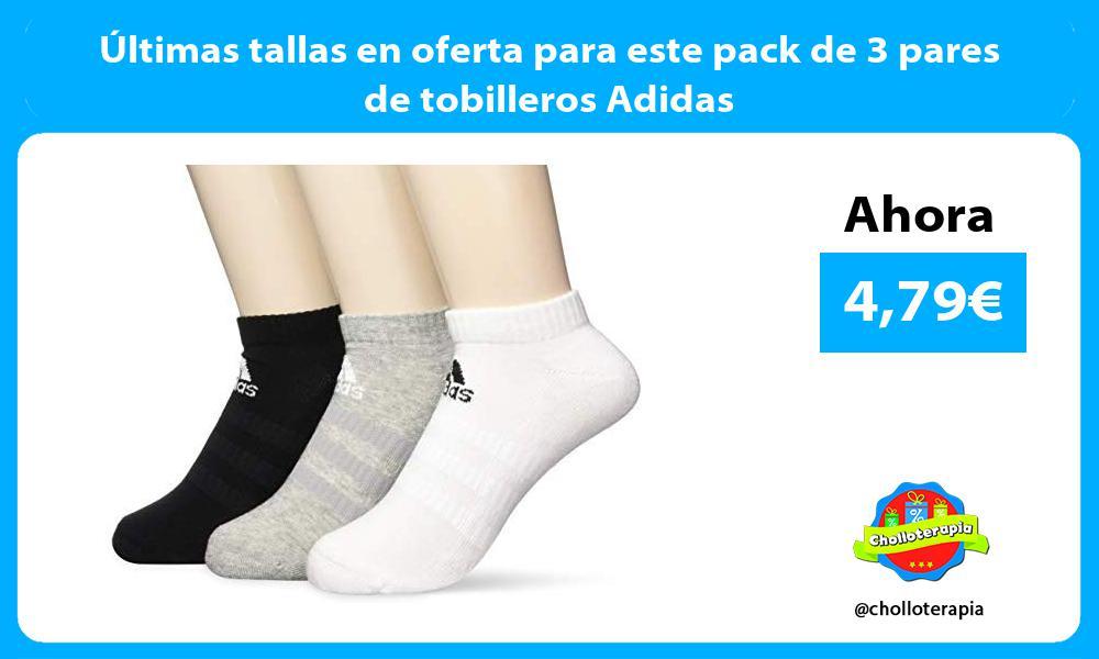 ltimas tallas en oferta para este pack de 3 pares de tobilleros Adidas