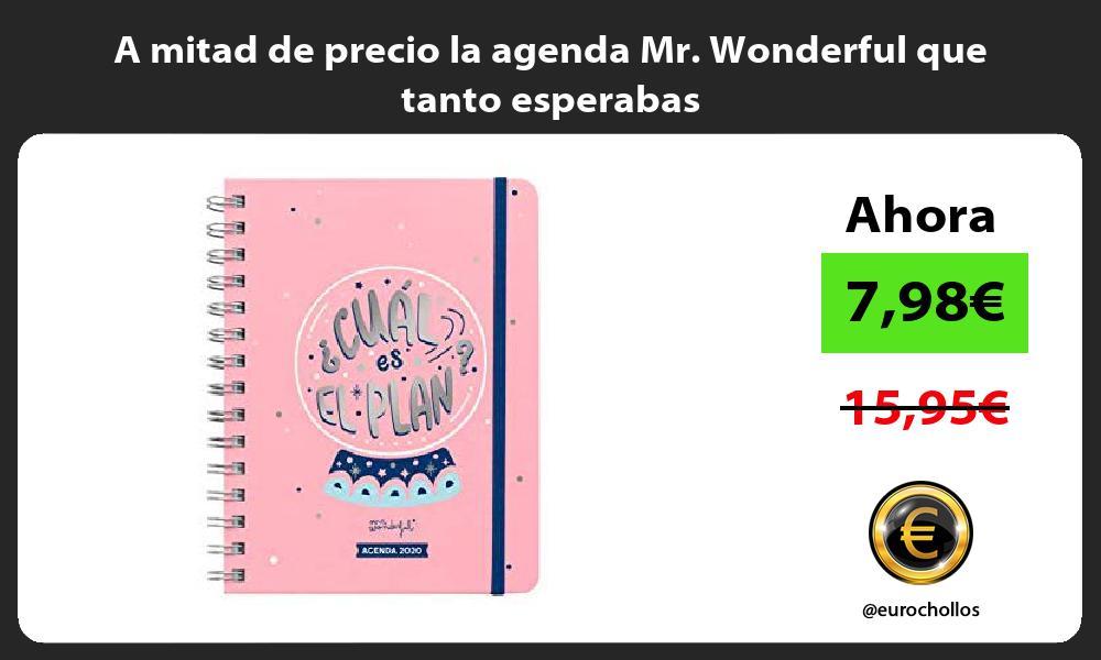 A mitad de precio la agenda Mr Wonderful que tanto esperabas