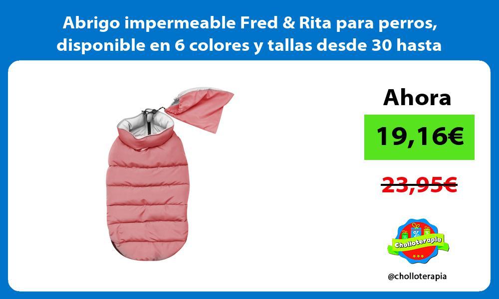 Abrigo impermeable Fred Rita para perros disponible en 6 colores y tallas desde 30 hasta 50cm