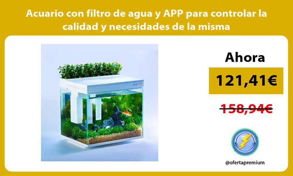 Acuario con filtro de agua y APP para controlar la calidad y necesidades de la misma