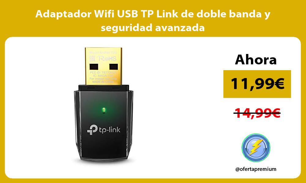 Adaptador Wifi USB TP Link de doble banda y seguridad avanzada