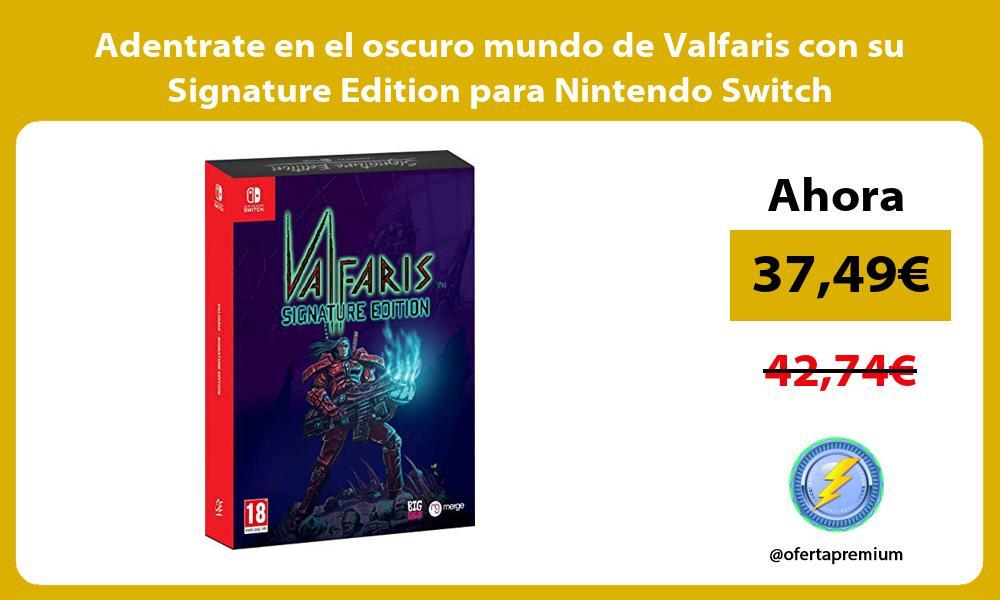 Adentrate en el oscuro mundo de Valfaris con su Signature Edition para Nintendo Switch