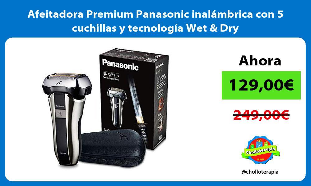 Afeitadora Premium Panasonic inalámbrica con 5 cuchillas y tecnología Wet Dry