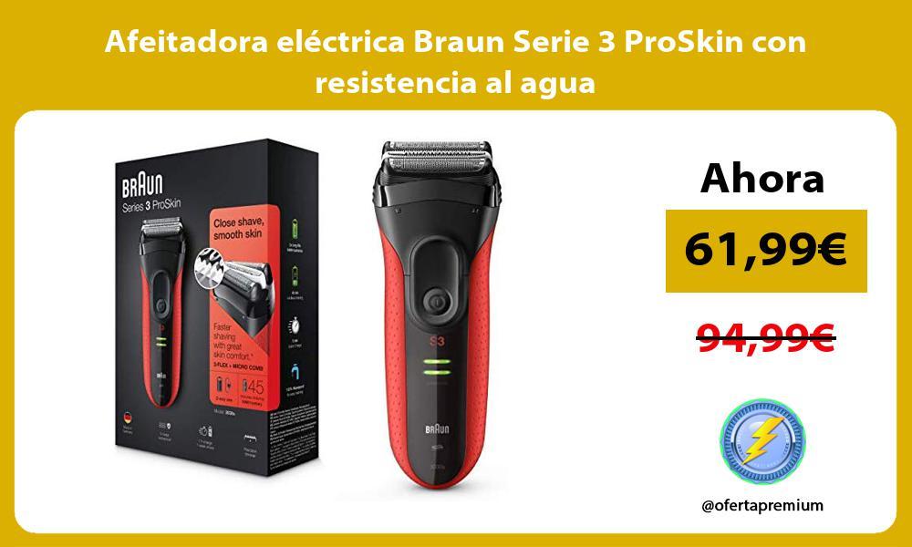 Afeitadora eléctrica Braun Serie 3 ProSkin con resistencia al agua