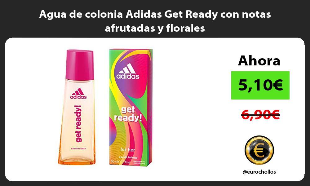 Agua de colonia Adidas Get Ready con notas afrutadas y florales