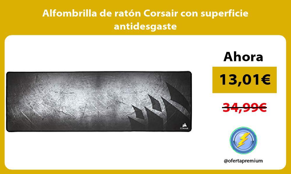 Alfombrilla de ratón Corsair con superficie antidesgaste