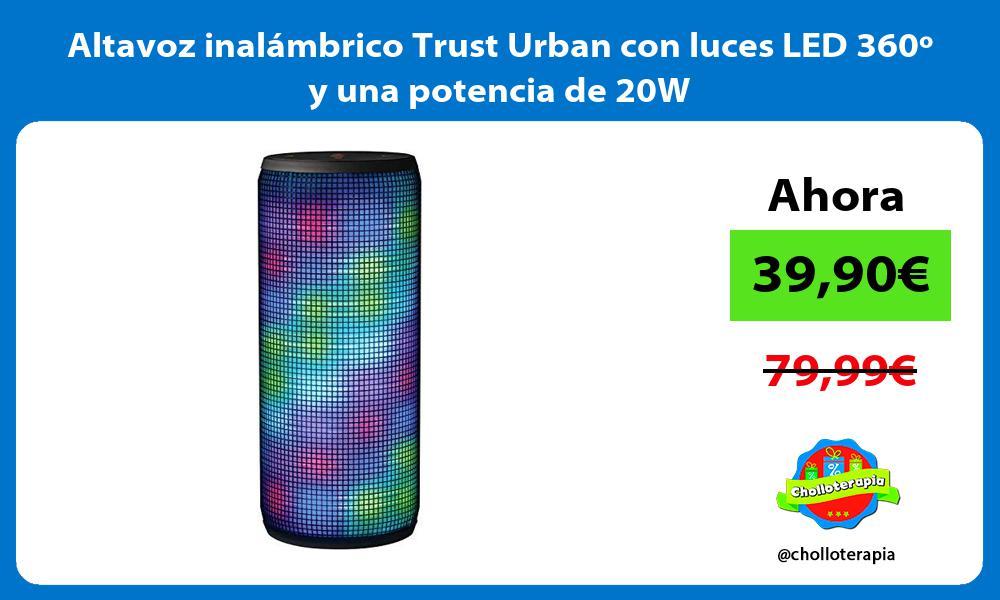 Altavoz inalámbrico Trust Urban con luces LED 360º y una potencia de 20W