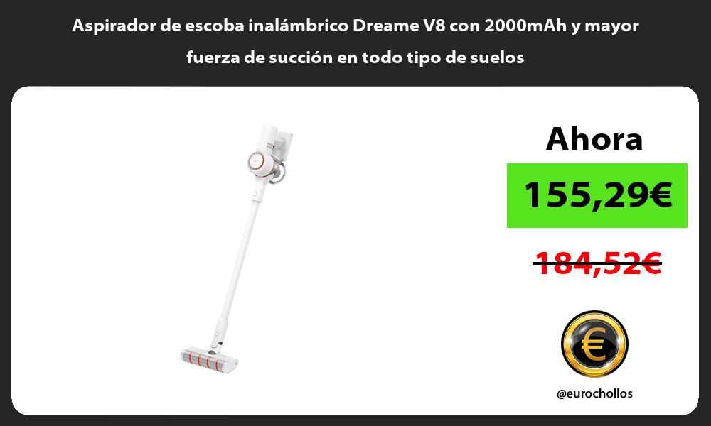 Aspirador de escoba inalámbrico Dreame V8 con 2000mAh y mayor fuerza de succión en todo tipo de suelos