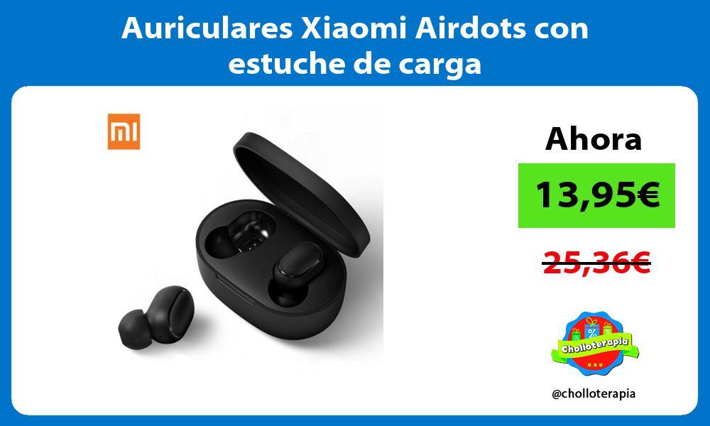 Auriculares Xiaomi Airdots con estuche de carga