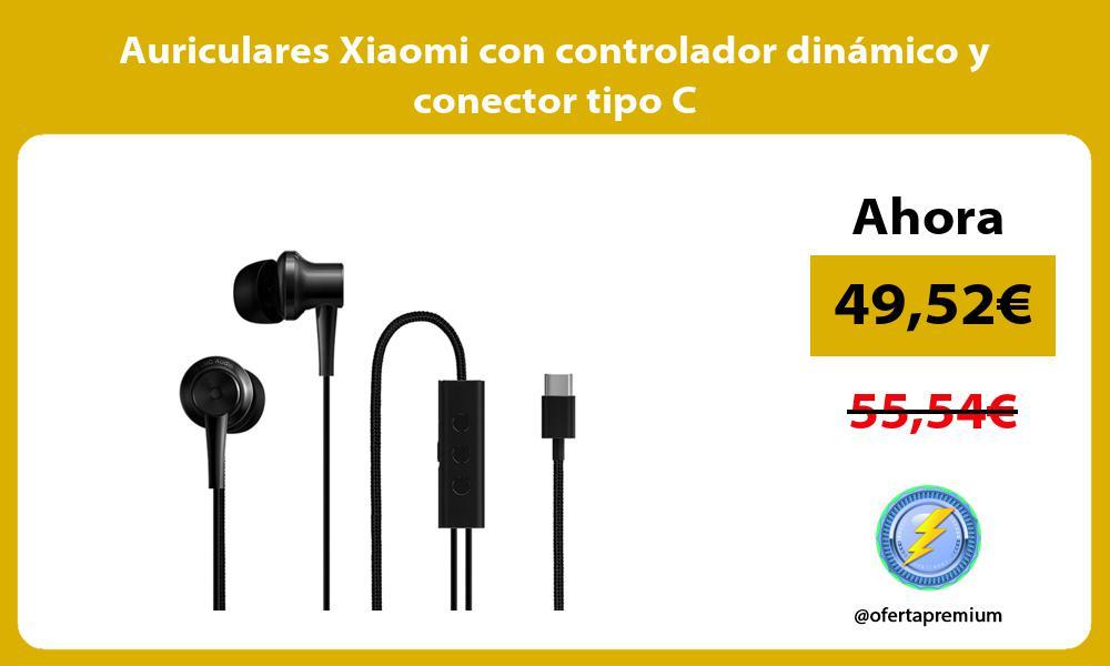 Auriculares Xiaomi con controlador dinámico y conector tipo C
