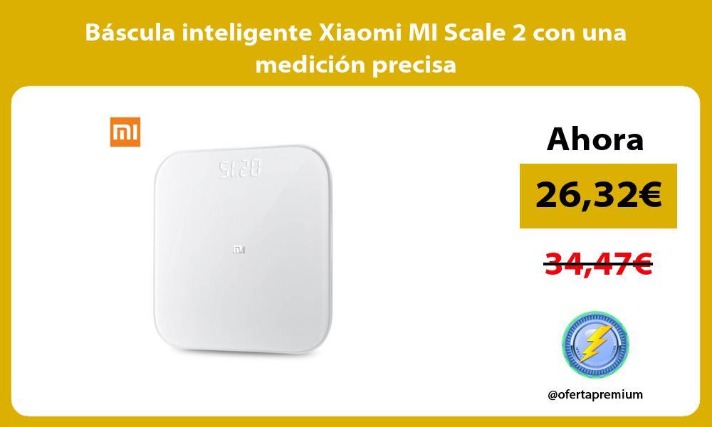 Báscula inteligente Xiaomi MI Scale 2 con una medición precisa