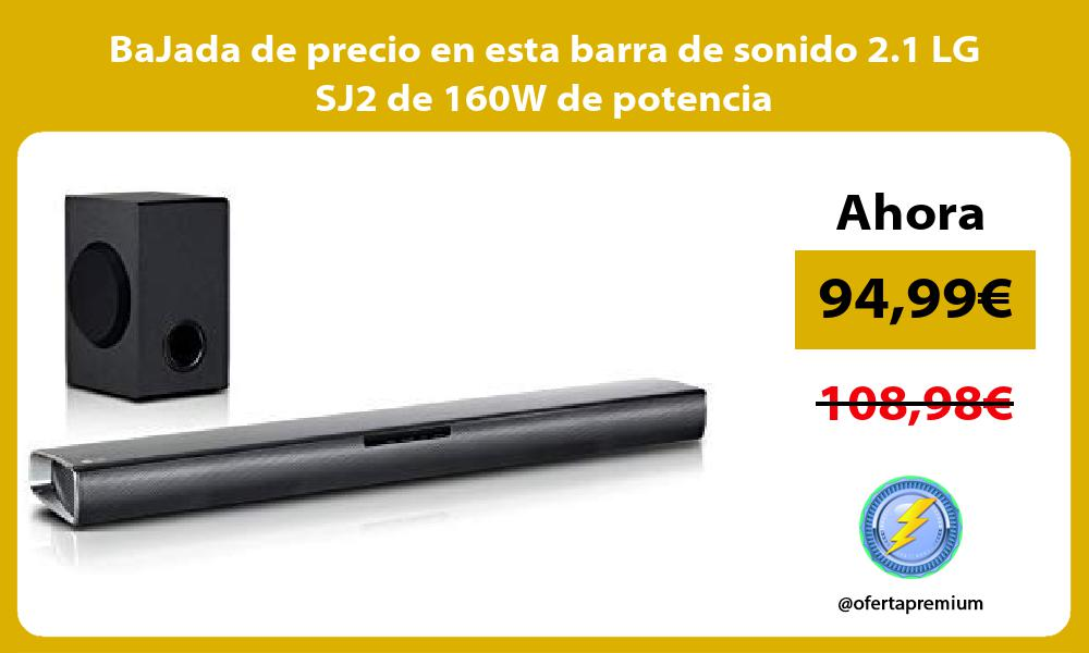 BaJada de precio en esta barra de sonido 2 1 LG SJ2 de 160W de potencia
