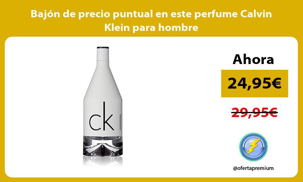 Bajón de precio puntual en este perfume Calvin Klein para hombre
