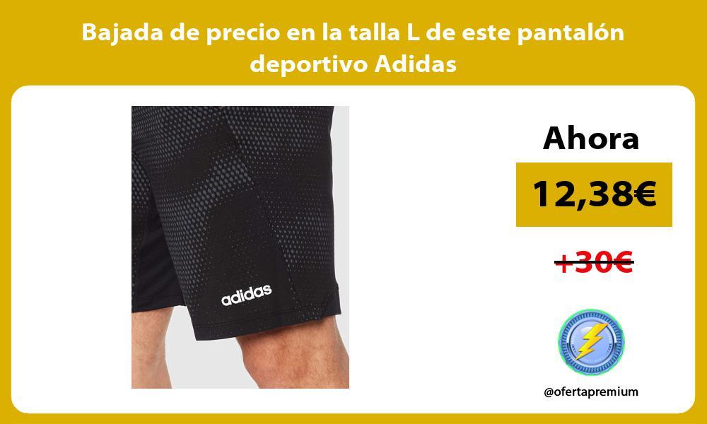Bajada de precio en la talla L de este pantalón deportivo Adidas