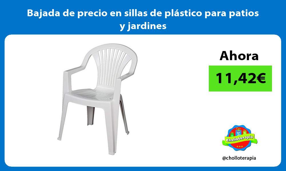 Bajada de precio en sillas de plástico para patios y jardines