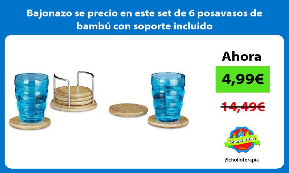 Bajonazo se precio en este set de 6 posavasos de bambú con soporte incluido