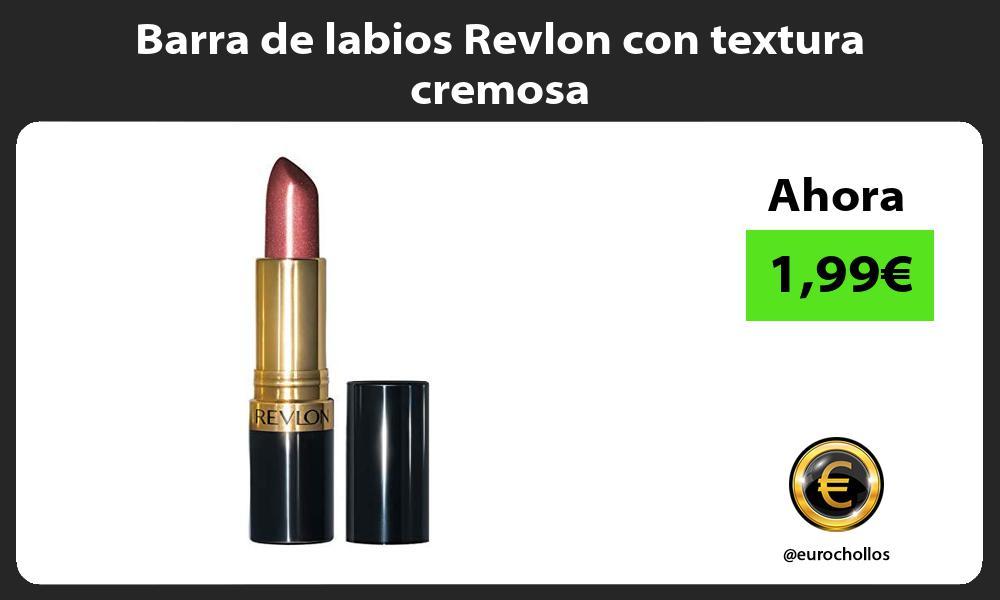 Barra de labios Revlon con textura cremosa