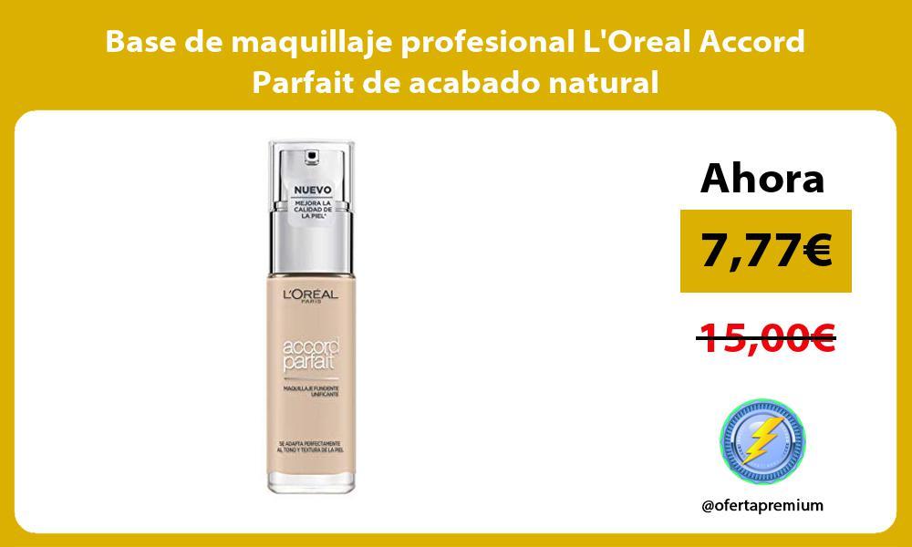Base de maquillaje profesional LOreal Accord Parfait de acabado natural