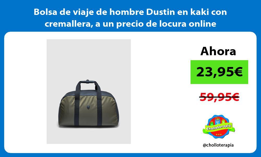 Bolsa de viaje de hombre Dustin en kaki con cremallera a un precio de locura online