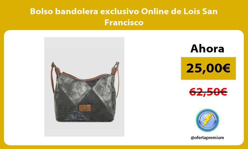 Bolso bandolera exclusivo Online de Lois San Francisco