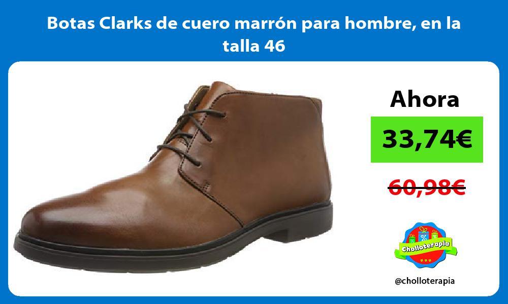 Botas Clarks de cuero marrón para hombre en la talla 46