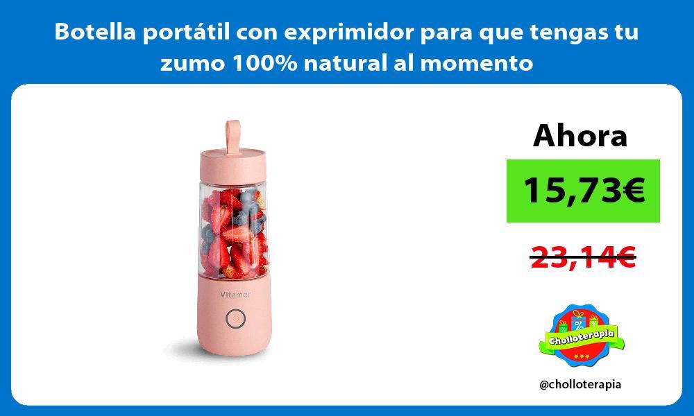 Botella portátil con exprimidor para que tengas tu zumo 100 natural al momento