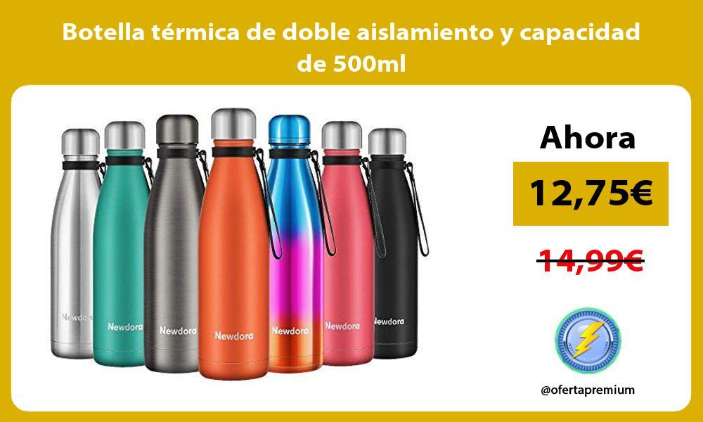 Botella térmica de doble aislamiento y capacidad de 500ml