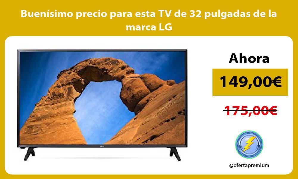 Buenísimo precio para esta TV de 32 pulgadas de la marca LG
